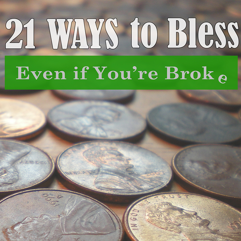 21 Ways to Bless, Even if You're Broke