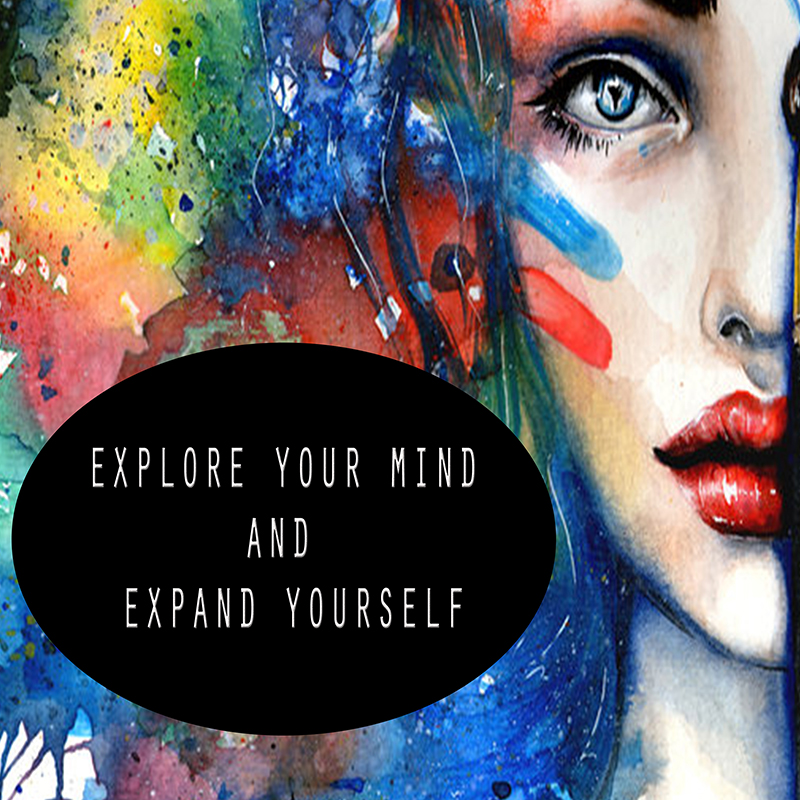 Explore Your Mind and Expand Yourself