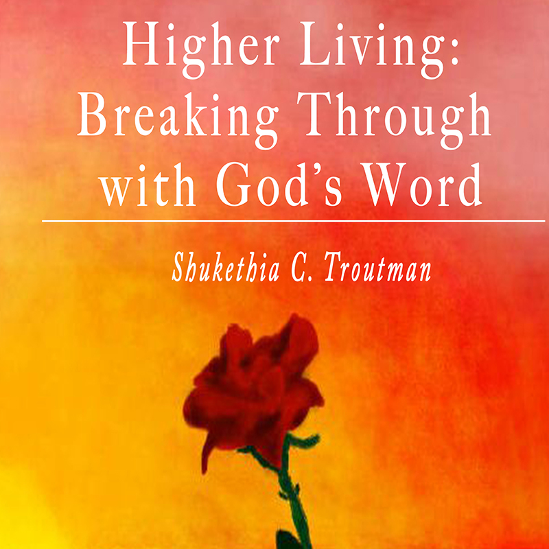 Higher Living: Breaking Through with God's Word